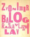 Razlavljeni lav - Zvonimir Balog
