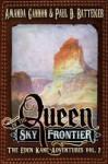 The Queen of the Sky Frontier - Paul D. Batteiger, Amanda Gannon