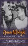 Game all Night - Lauren Helms