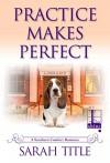 Practice Makes Perfect (Southern Comfort) - Sarah Title