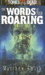 Tomes of the Dead: The Words of Their Roaring - Matthew Smith