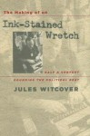 The Making of an Ink-Stained Wretch: Half a Century Pounding the Political Beat - Jules Witcover