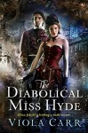 The Diabolical Miss Hyde: An Electric Empire Novel (Electric Empire Novels) - Viola Carr