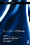 Reconciliation and Pedagogy (Postcolonial Politics) - Pal Ahluwalia, Stephen Atkinson, Peter Bishop, Pam Christie