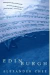 Edinburgh: A Novel by Alexander Chee (November 09,2002) - Alexander Chee