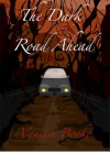 The Dark Road Ahead (Flash Fiction) - Vanessa Booke