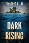Dark Rising - Vincenzo Bilof