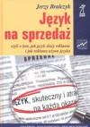 Język na sprzedaż czyli o tym, jak język służy reklamie i jak reklama używa języka - Jerzy Bralczyk