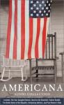 Americana Audio Collection: Americana Audio Collection - Francis Scott Key, Samuel Francis Smith, Julia Ward Howe, Henry Wadsworth Longfellow, Emma Lazarus, Kathryn Lee Bates, Various, Julie Harris
