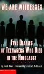 We Are Witnesses: Five Diaries Of Teenagers Who Died In The Holocaust - Jacob Boas, Patricia C. McKissack