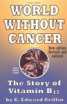 World Without Cancer: The Story of Vitamin B17 - G. Edward Griffin, American Media