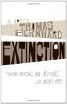 Extinction: A Novel - Thomas Bernhard