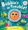 Bubble's in Trouble! - Ag Jatkowska