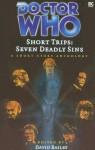 Short Trips: Seven Deadly Sins - David Bailey, John Binns, Rebecca Levene, Jacqueline Rayner, Gareth Wigmore, Mark Wright, Paul Magrs, Stephen Cole