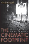The Cinematic Footprint: Lights, Camera, Natural Resources - Nadia Bozak