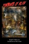 Portraits of Ruin - Joseph S. Pulver