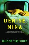 Slip Of The Knife - Denise Mina