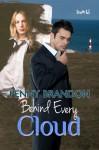 Behind Every Cloud - Penny Brandon