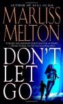 Don't Let Go - Marliss Melton