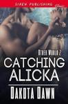 Catching Alicka [Other World 2] (Siren Publishing Classic) - Dakota Dawn
