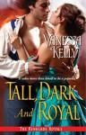Tall, Dark and Royal (Renegade Royal) - Vanessa Kelly