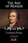 The Age of Reason (Coterie Classics with Free Audiobook) - Thomas Paine