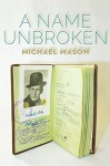 A Name Unbroken (The Azrieli Series of Holocaust Survivor Memoirs) - Michael Mason