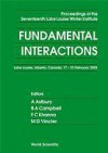 Fundamental Interactions: Proceedings of the Nineteenth Lake Louise Winter Institute, Lake Louise, Alberta, Canada; 15-21 February 2004 - A. Astbury, F.C. Khanna, B.A. Campbell