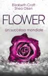 Flower - Shea Olsen, Elizabeth Craft