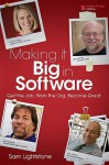 Making it Big in Software: Get the Job. Work the Org. Become Great. - Sam S. Lightstone