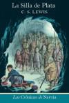 The Silver Chair (Spanish edition): La silla de plata (The Chronicles of Narnia) - C.S. Lewis, Pauline Baynes