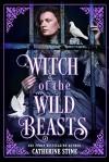 Witch of the Wild Beasts - Catherine Stine