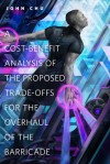A Cost-Benefit Analysis of the Proposed Trade-Offs for the Overhaul of the Barricade - John Chu