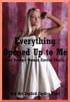 Everything Opened Up to Me: Five Younger Woman Erotica Stories - Karla Sweet, Fran Diaz, Geena Flix, Skyler French, Cassie Hacthaw