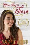 More Than a Tiara: A Christian Romance (Christmas in Montana Romance Book 1) - Valerie Comer