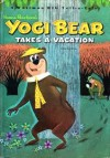 Hanna-Barbera Productions - Yogi Bear Takes A Vacation - Nan Gilbert, Art Seiden