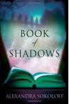 Book of Shadows - Alexandra Sokoloff