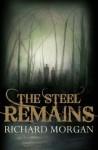 The Steel Remains - Richard K. Morgan