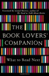 The Book Lovers' Companion: What to Read Next - Lionel Shriver