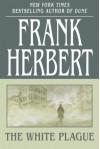 The White Plague - Frank Herbert