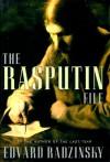 The Rasputin File - Edvard Radzinsky, Эдвард Радзинский, Judson Rosengrant