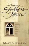 In My Father's House: Finding Your Heart's True Home - Mary A. Kassian, Dale McCleskey