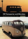 VW Transporter and Microbus: Specification Guide 1950-1967 - David Eccles