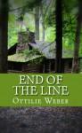 End of the Line (Volume 1) - Ottilie Weber
