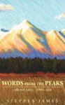 Words from the Peaks: Collected Haiku 1998-2004 - Stephen James