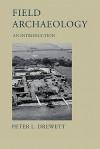 Field Archaeology: An Introduction - Peter Drewett