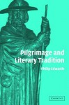 Pilgrimage and Literary Tradition - Philip Edwards