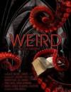 The Weird: A Compendium of Dark and Strange Fictions - Ann VanderMeer, Jeff VanderMeer