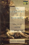 The Gardens of Adonis: Spices in Greek Mythology (Second Edition) - Marcel Detienne