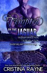Tempted by the Jaguar: Transformation and Revelation (Riverford Shifters Book 1) - Cristina Rayne